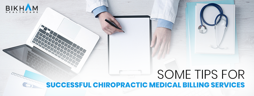 Some Tips for Successful Chiropractic Medical Billing Services