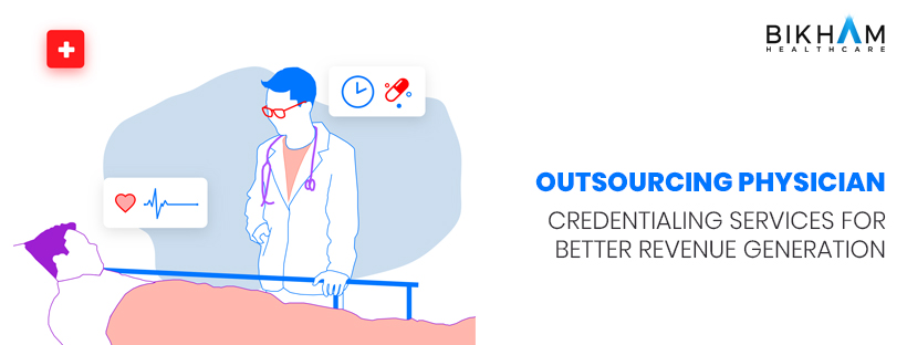 Outsourcing Physician Credentialing Services for Better Revenue Generation