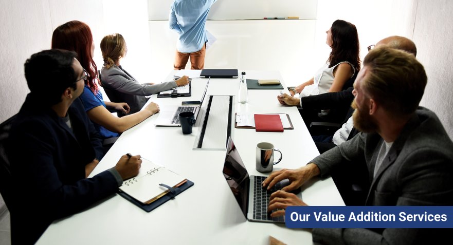 Our Value Addition Services